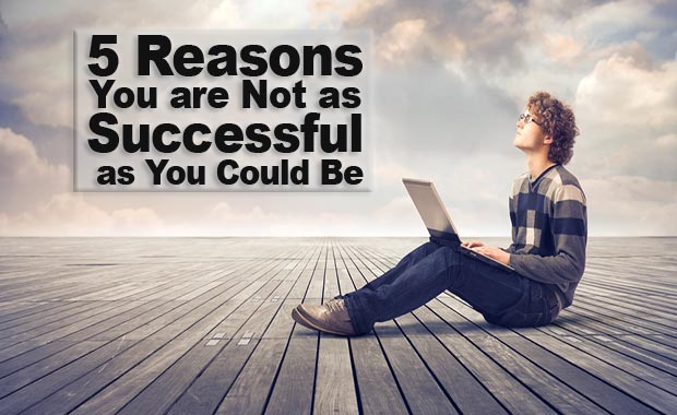 5-Reasons-You-are-Not-as-Successful-as-You-Could-Be